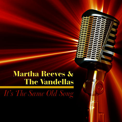 It's the Same Old Song by Martha and the Vandellas
