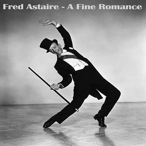 A Fine Romance by Fred Astaire
