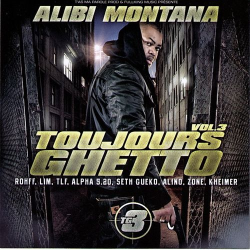 Toujours Ghetto Volume 3 by Alibi montana