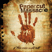 If These Scars Could Talk by Papercut Massacre