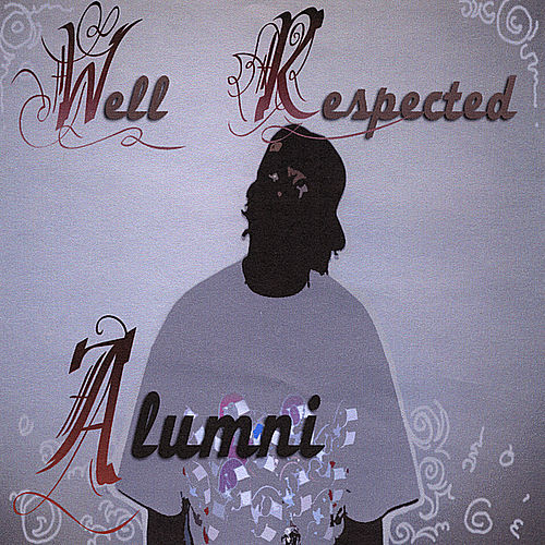 Well Respected by Alumni