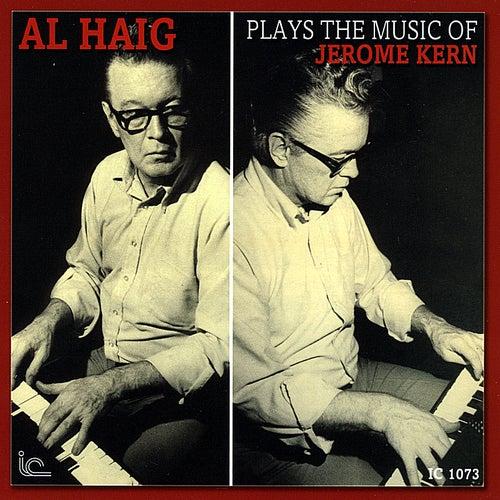 Al Haig Plays the Music of Jerome Kern by Al Haig