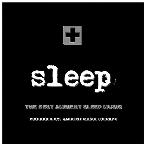 Sleep: Ambient Sleep Therapy 8 von Ambient Music Therapy