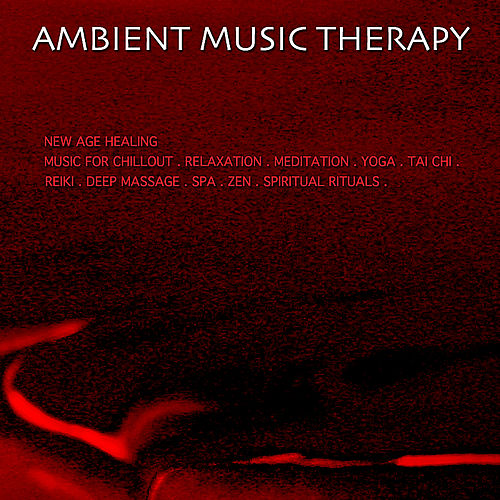 New Age Healing Music for Chillout. Relaxation. Meditation. Yoga. Tai Chi. Reiki. Deep Massage. Spa. Zen. Spiritual Rituals. de Ambient Music Therapy
