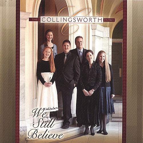 We Still Believe von The Collingsworth Family