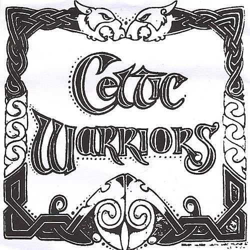 Celtic Warriors by Celtic Warriors