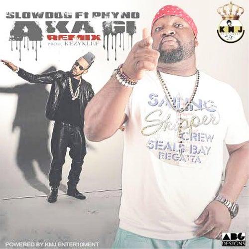 Aka Gi (feat. Phyno) [YMR Remix] de Slow Dog