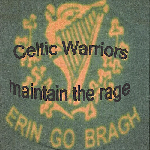 Maintain the Rage by Celtic Warriors