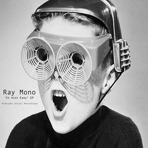 It Ain't Easy von Ray Mono