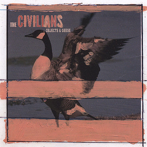Objects & Geese de The Civilians