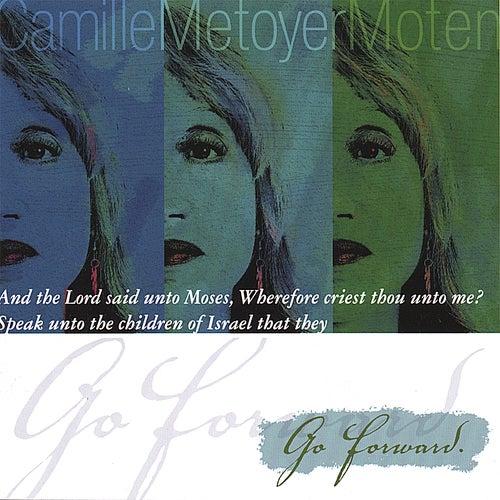 Go Forward de Camille Metoyer Moten