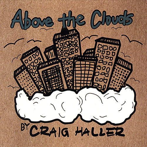 Above the Clouds de Craig Haller
