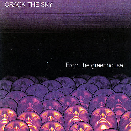 From the Greenhouse de Crack The Sky