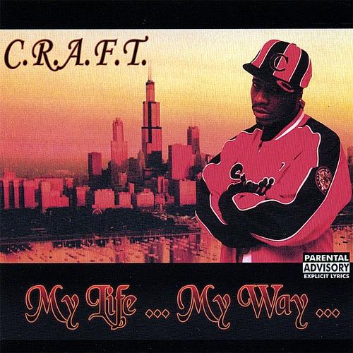 My Life, My Way by Craft