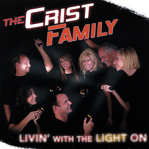 Livin' With the Light On by Crist Family