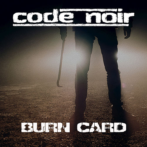 Burn Card by Code Noir