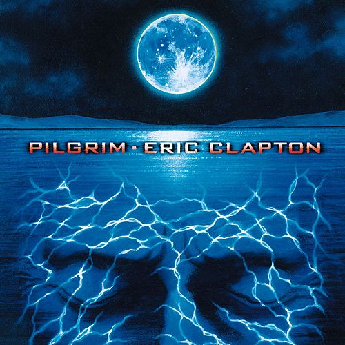 Pilgrim von Eric Clapton