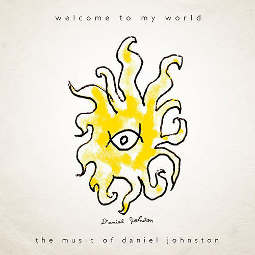 Welcome To My World de Daniel Johnston