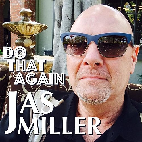 Do That Again by Jas Miller