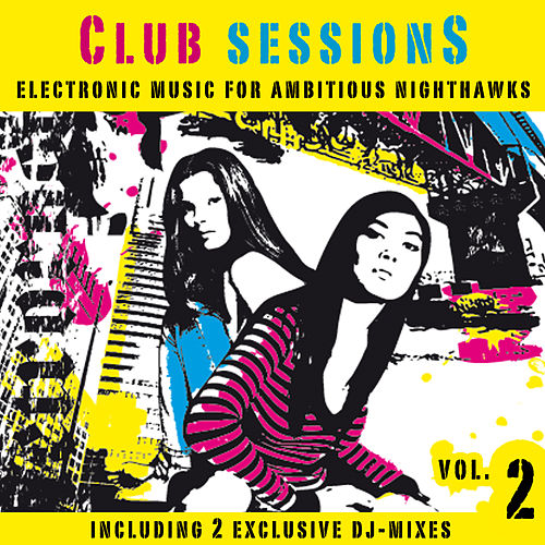 Club Sessions Vol. 2 - Music For Ambitious Nighthawks de Various Artists