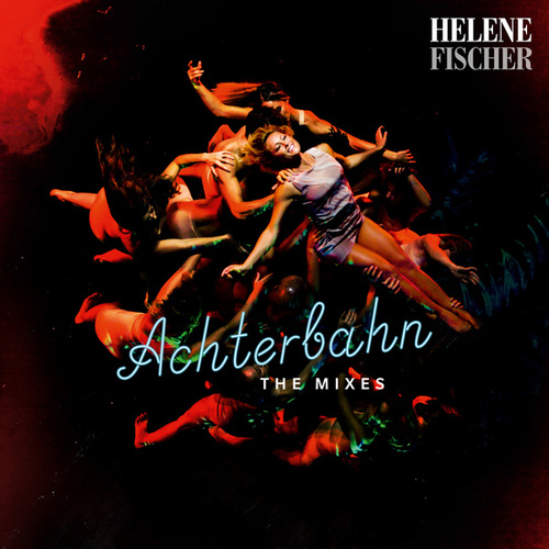 Achterbahn (The Mixes) de Helene Fischer
