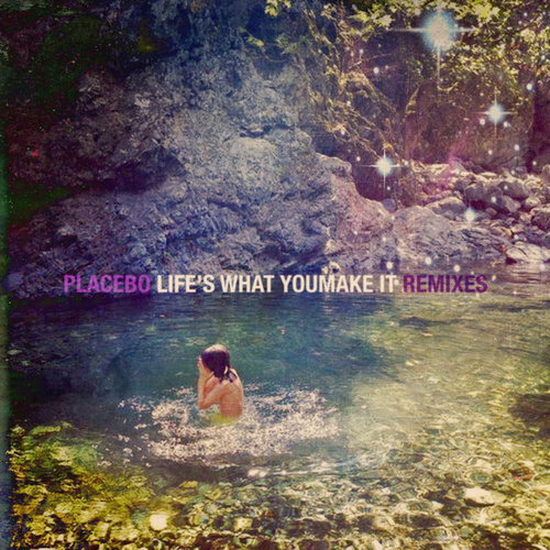 Life's What You Make It (Remixes) von Placebo