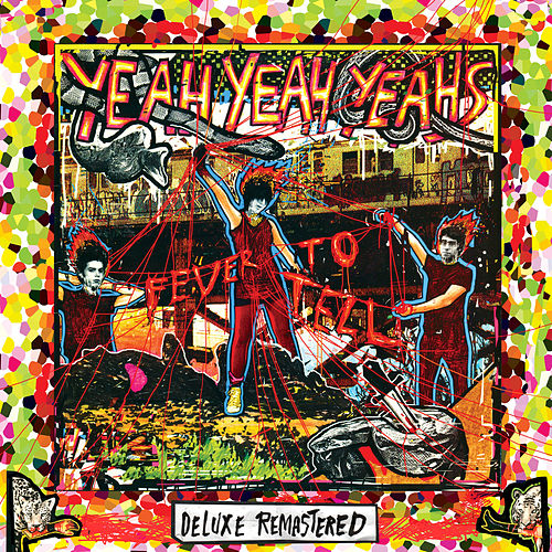 Fever To Tell (Deluxe Remastered) de Yeah Yeah Yeahs