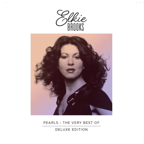Pearls - The Very Best Of (Deluxe Edition) by Elkie Brooks