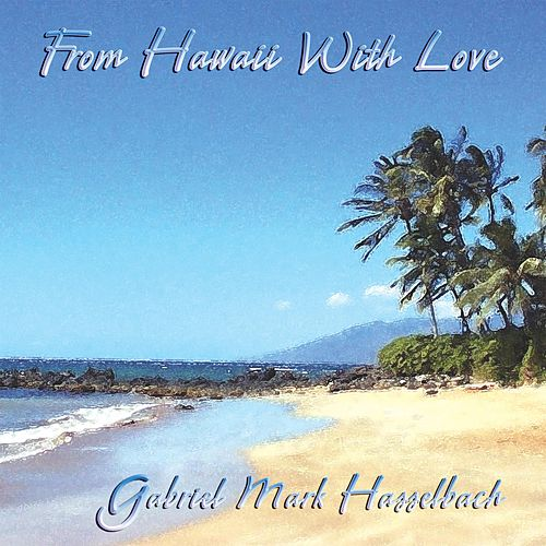 From Hawaii with Love (Remastered) de Gabriel Mark Hasselbach