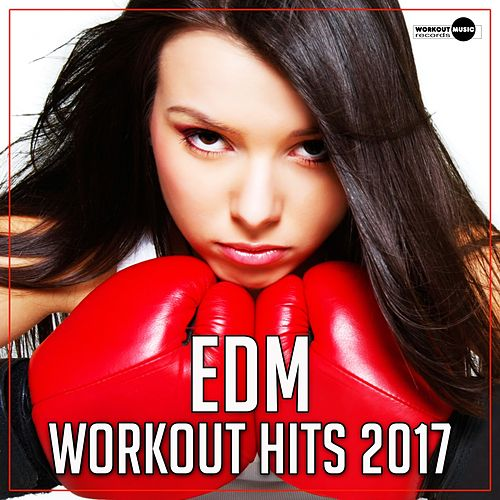 EDM Workout Hits 2017 - EP by Various Artists