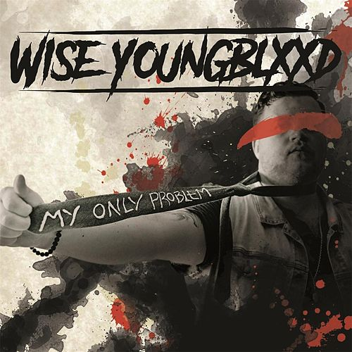 My Only Problem by Wise Youngblood