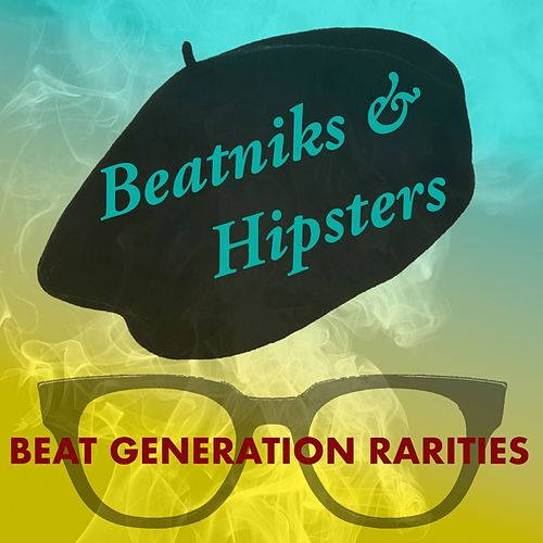 Beatniks & Hipsters: Beat Generation Rarities von Various Artists