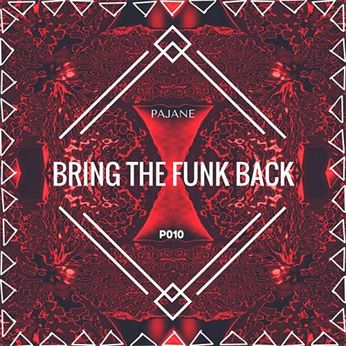Bring the Funk Back by Pajane