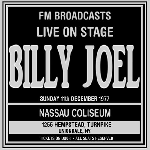 Live On Stage  FM Broadcasts - Nassau Coliseum 11th December 1977 de Billy Joel