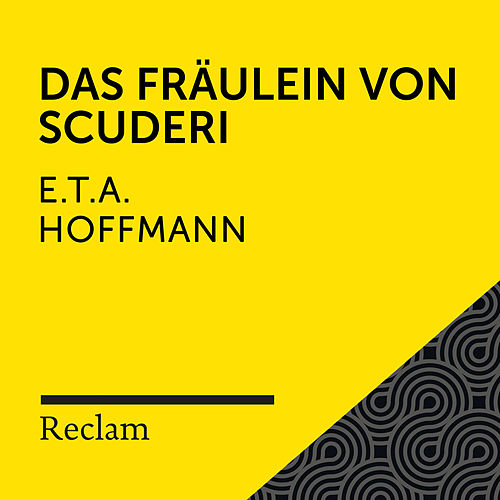 E.T.A. Hoffmann: Das Fräulein von Scuderi (Reclam Hörbuch) von Reclam Hörbücher