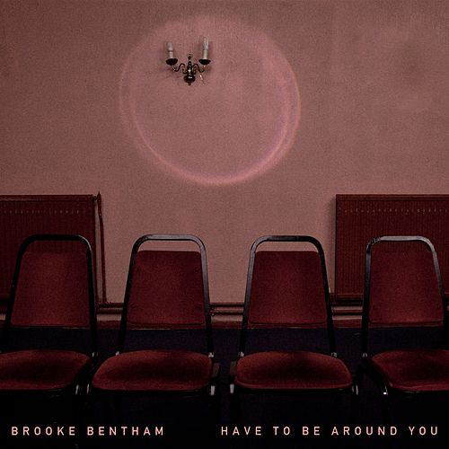 Have to Be Around You de Brooke Bentham