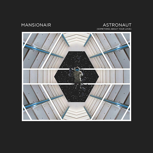 Astronaut (Something About Your Love) von Mansionair