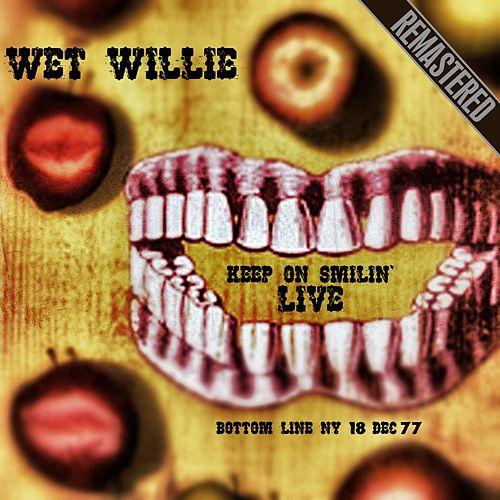 Keep On Smilin' Live: The Botton Line, NY - Complete & Remastered (18 Dec '77) de Wet Willie