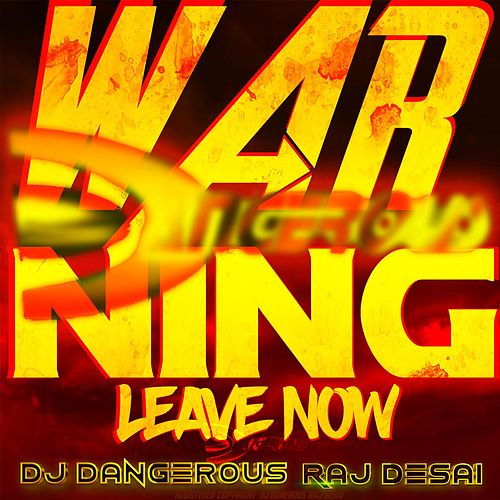 Warning Leave Now de DJ Dangerous Raj Desai