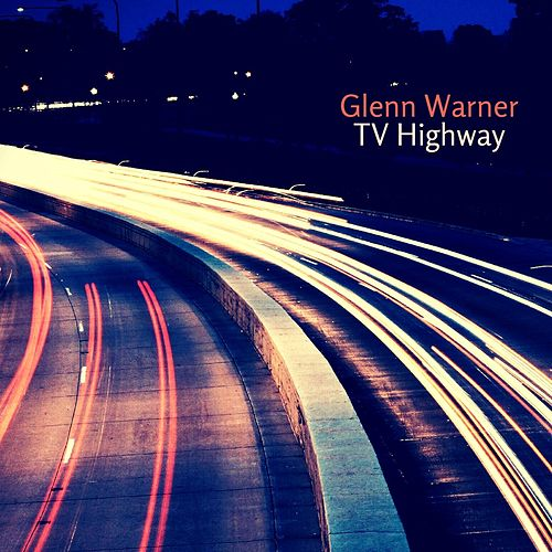 TV Highway by Glenn Warner