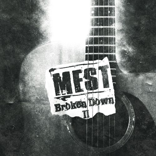 Broken Down 2 by M.E.S.T.