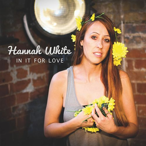 In It for Love by Hannah White