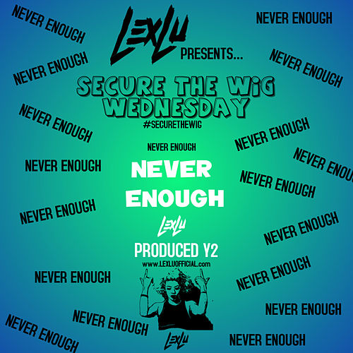 Never Enough de Lex Lu