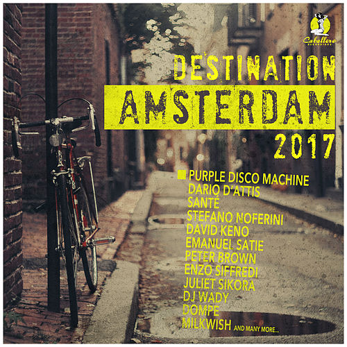 Destination Amsterdam 2017 von Various Artists