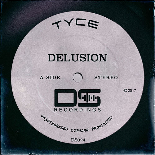 Delusion by Tyce