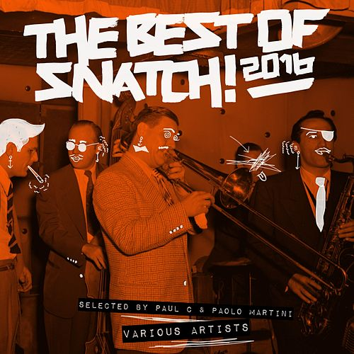 The Best of Snatch! 2016 - Selected by Paul C & Paolo Martini - EP von Various Artists