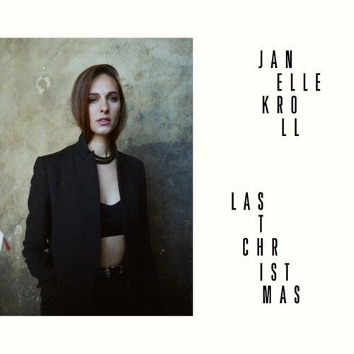 Last Christmas by Janelle Kroll
