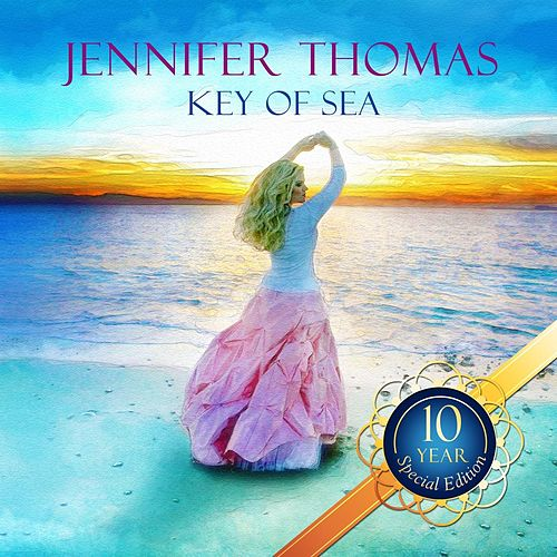 Key of Sea (10 Year Special Edition) by Jennifer Thomas