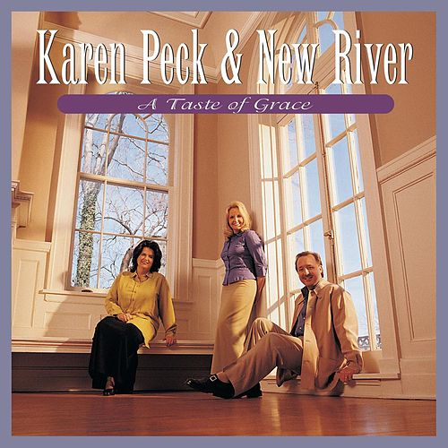 A Taste Of Grace by Karen Peck & New River