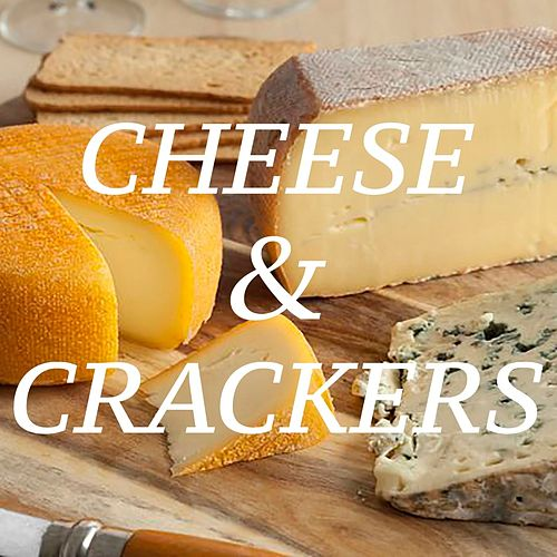 Cheese & Crackers by Various Artists
